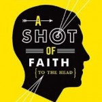 "Intro to apologetics and philosophy: ""A Shot of Faith"""
